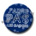 Badge / Magnet J'aime pas les Badges