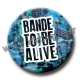Badge BANDE TO BE ALIVE (Bleu)