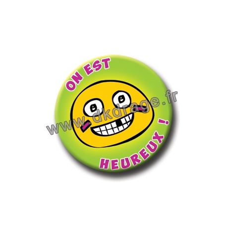Badge / Magnet On est heureux 38mm