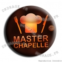 Badge / Magnet Master Chapelle