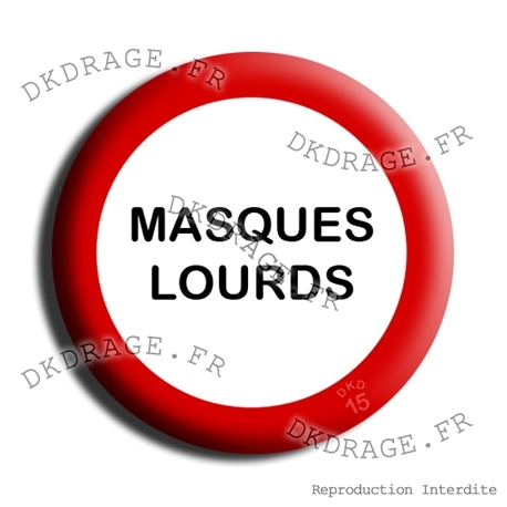 Badge Masques lourds