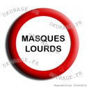 Badge / Magnet Masques lourds