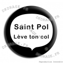 Badge / Magnet St Pol lève ton col
