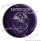 Badge Maitre Grim