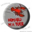 Badge / Magnet Homard m'a tuer