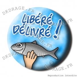 Badge / Magnet Délivré Libéré