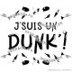 T-shirt - J'suis un Dunk'