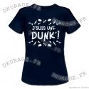 T-shirt - J'suis une Dunk' - Femme