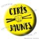 Badge / Magnet Cirés Jaunes