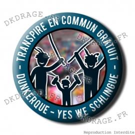 Badge / Magnet Transpire en commun Gratuit