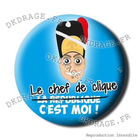 Badge / Magnet Le Chef de Clique, c'est MOI !
