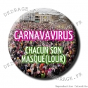 Badge / Magnet CARNAVAVIRUS
